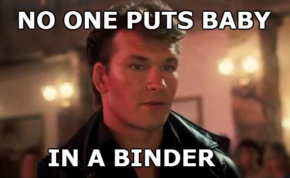 Binders Full Of Women Swayze Baby